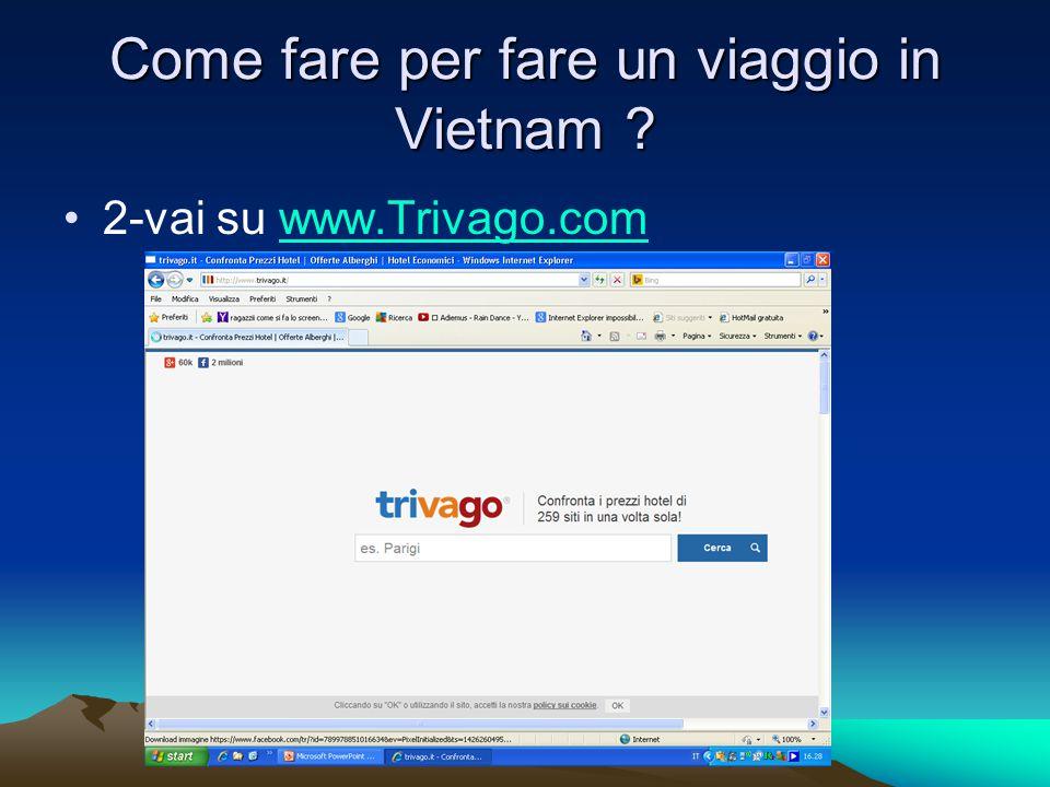 Come fare per fare un viaggio in Vietnam 2-vai su www.Trivago.comwww.Trivago.com