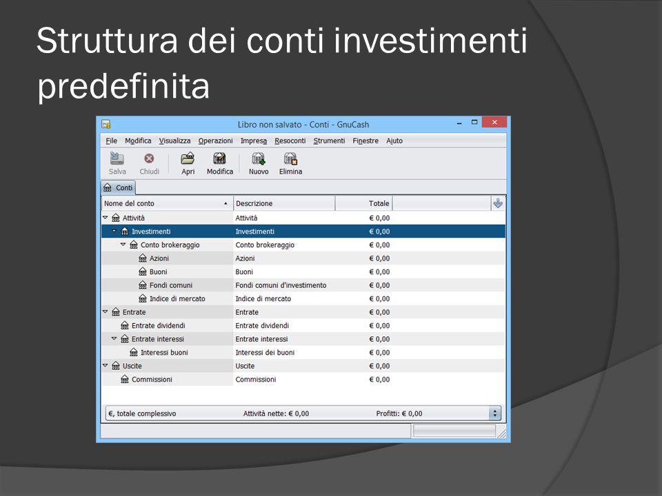 Struttura dei conti investimenti predefinita