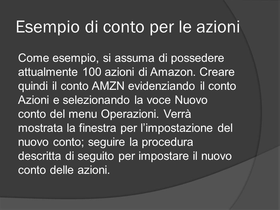 Esempio di conto per le azioni Come esempio, si assuma di possedere attualmente 100 azioni di Amazon.