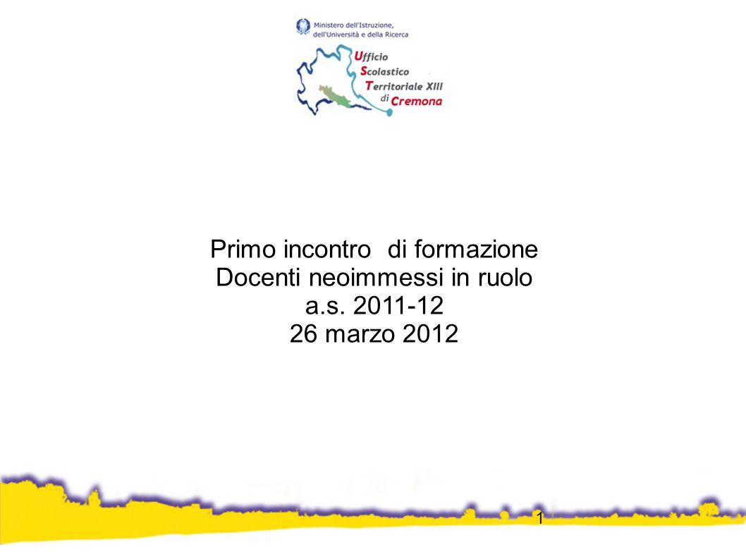 1 Primo incontro di formazione Docenti neoimmessi in ruolo a.s. 2011-12 26 marzo 2012