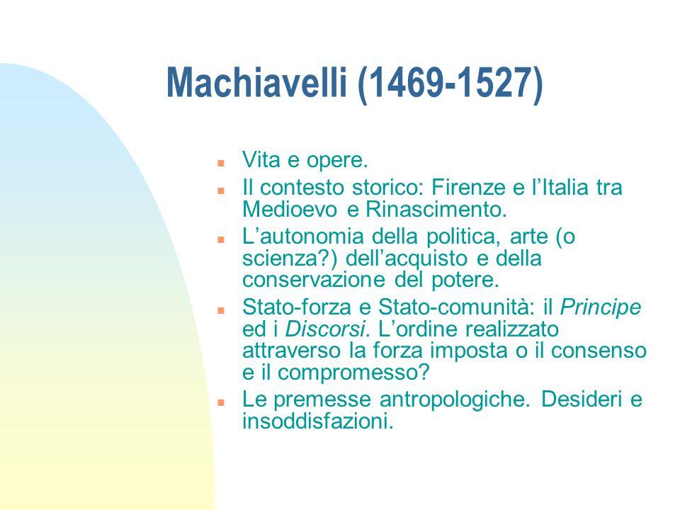Machiavelli (1469-1527) n Vita e opere.