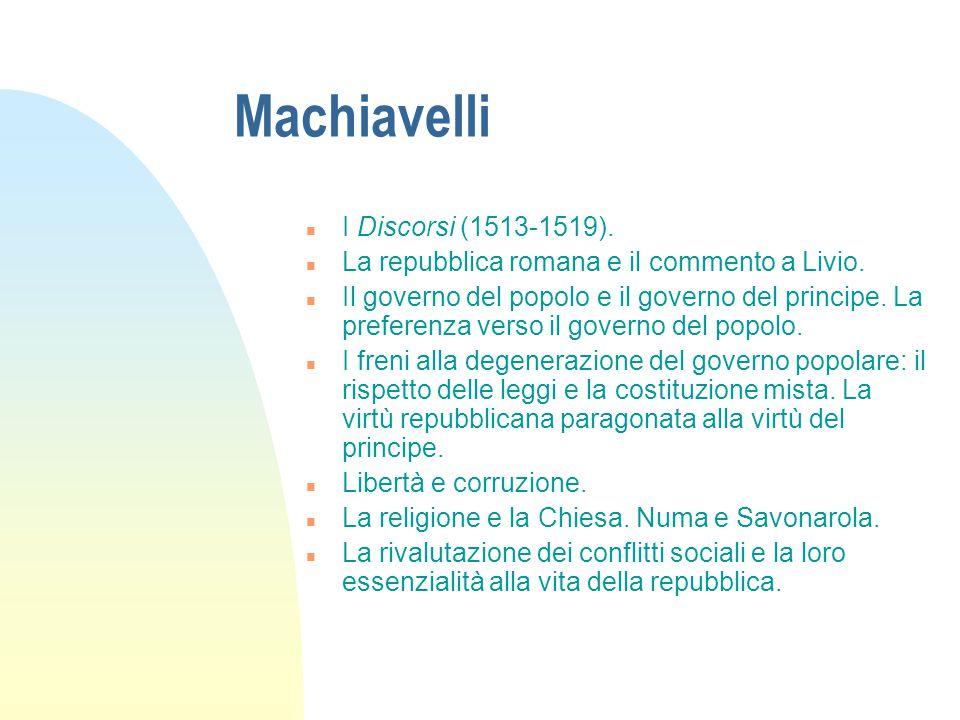 Machiavelli n I Discorsi (1513-1519).n La repubblica romana e il commento a Livio.