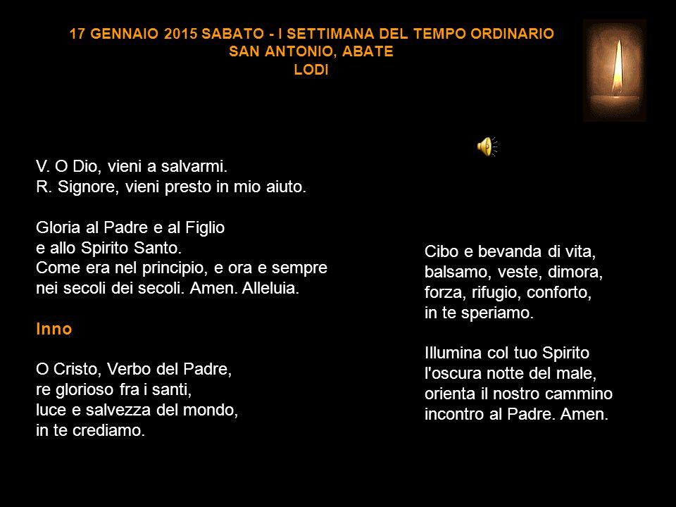 17 GENNAIO 2015 SABATO - I SETTIMANA DEL TEMPO ORDINARIO SAN ANTONIO, ABATE LODI V.