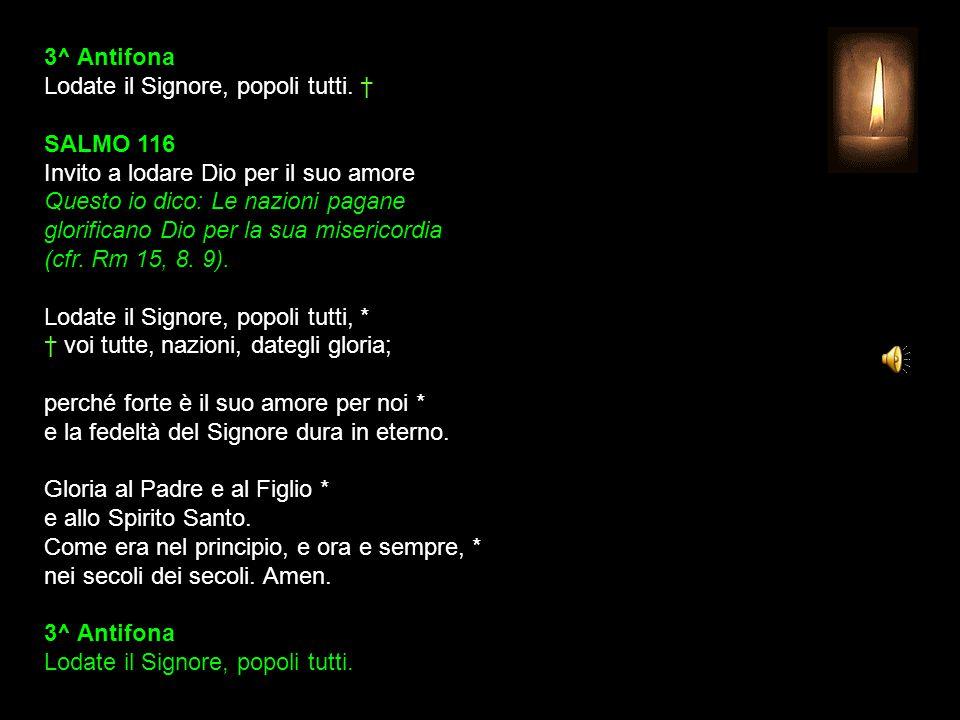 3^ Antifona Lodate il Signore, popoli tutti.