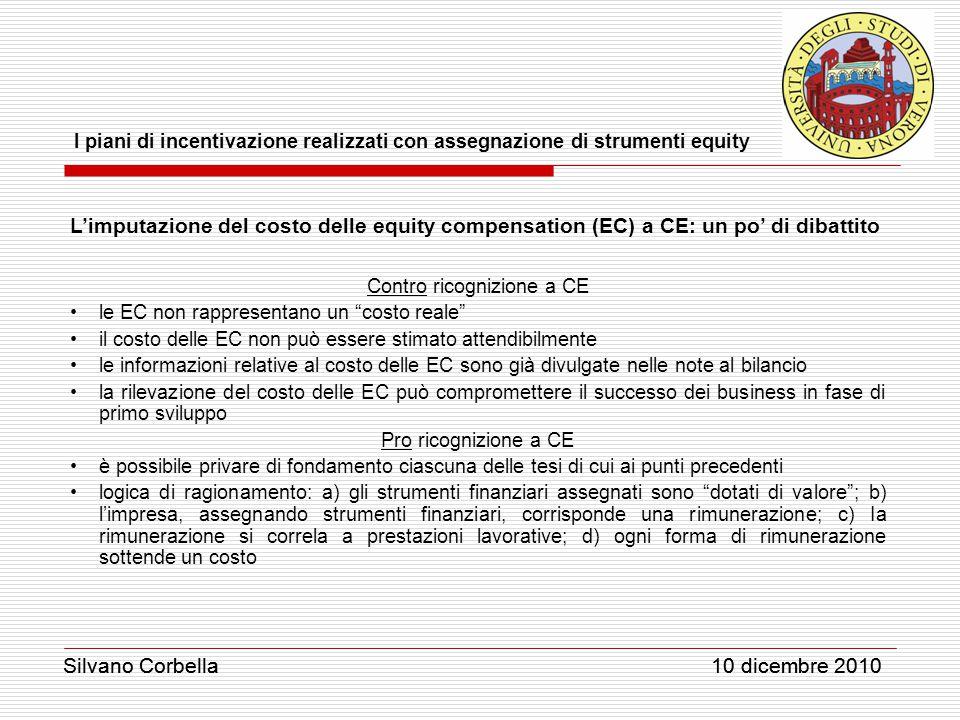 Silvano Corbella 10 dicembre 2010 I piani di incentivazione realizzati con assegnazione di strumenti equity Silvano Corbella 10 dicembre 2010 L'imputa