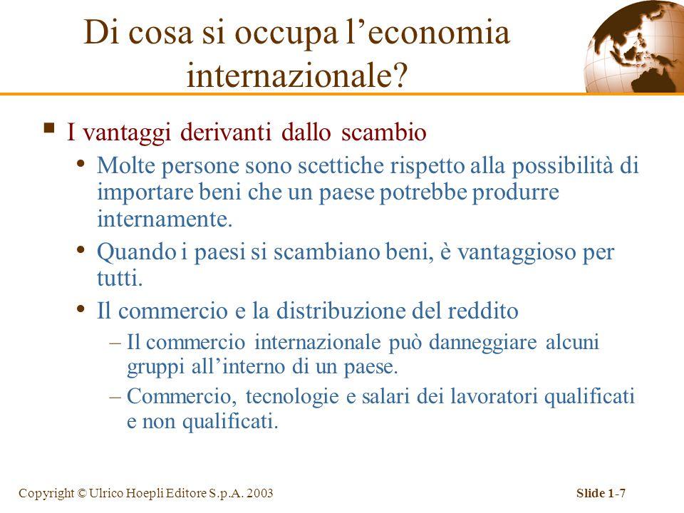 Copyright © Ulrico Hoepli Editore S.p.A. 2003Slide 1-7  I vantaggi derivanti dallo scambio Molte persone sono scettiche rispetto alla possibilità di