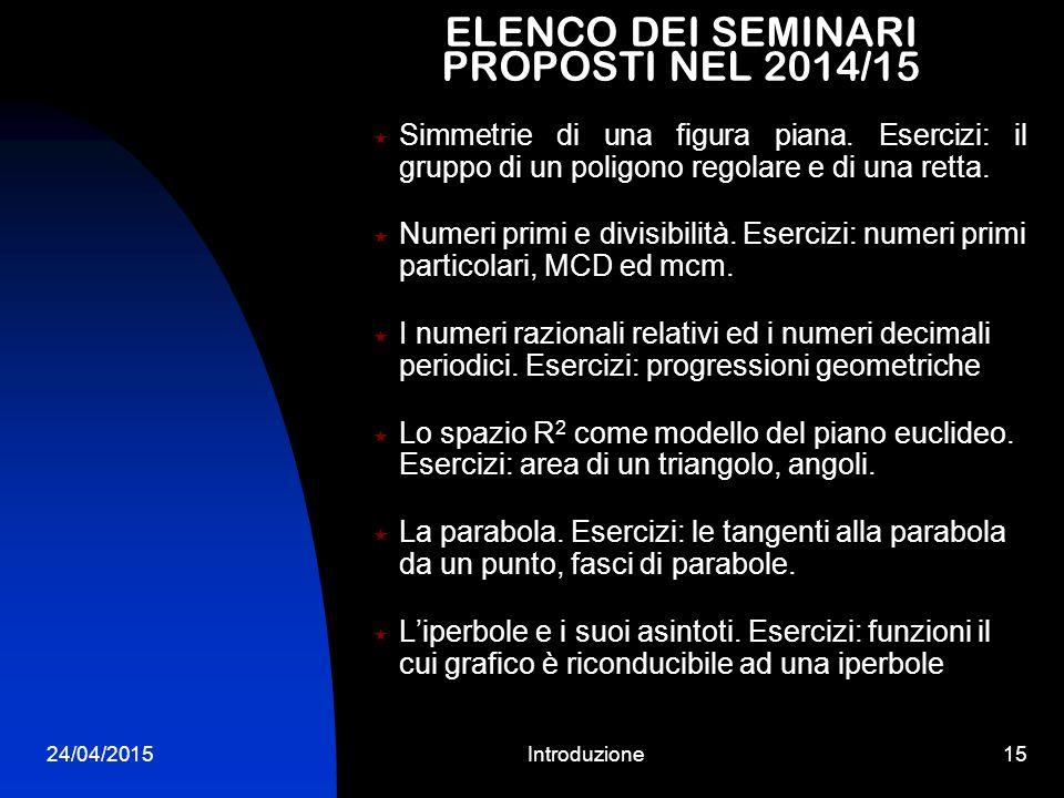 24/04/2015Introduzione14 Seminari: