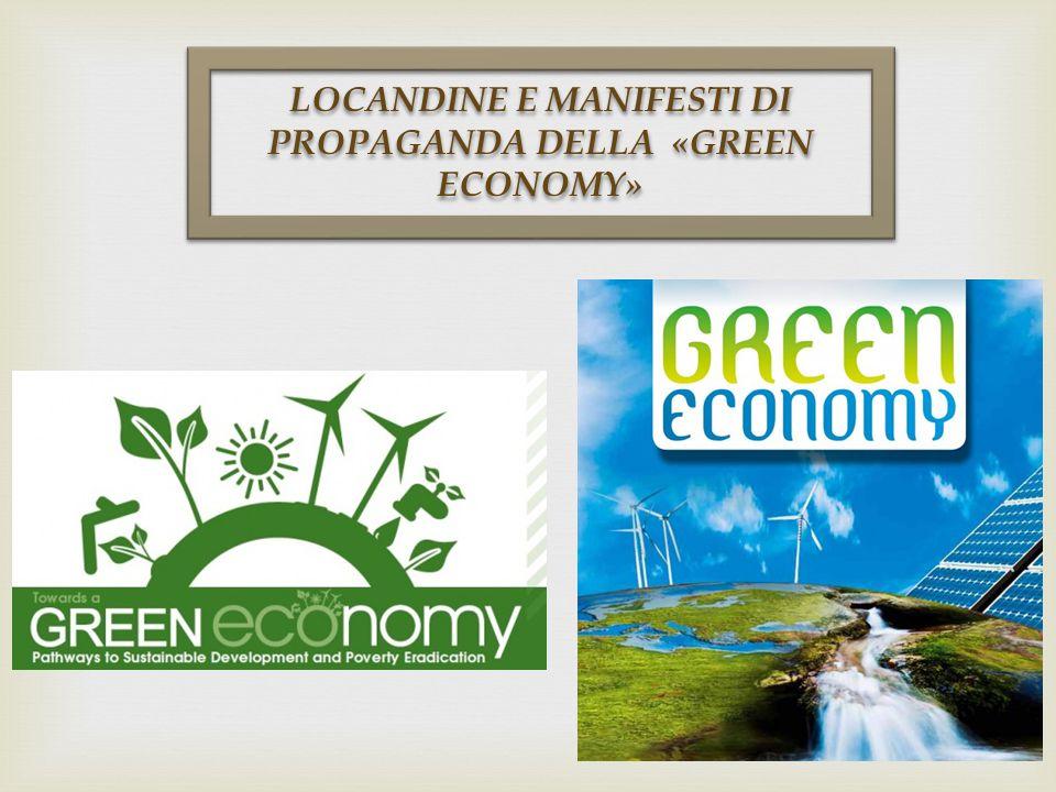 LOCANDINE E MANIFESTI DI PROPAGANDA DELLA «GREEN ECONOMY»