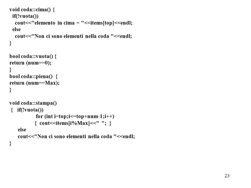 23 void coda::cima() { if(!vuota()) cout<<