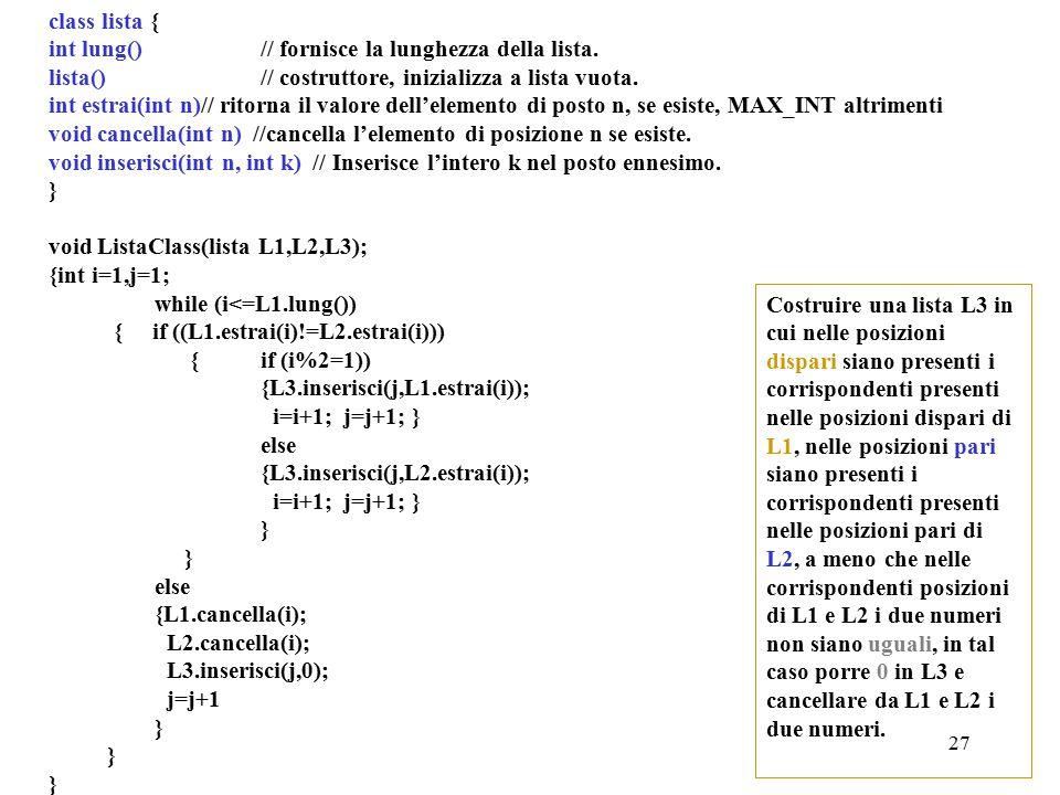 27 class lista { int lung()// fornisce la lunghezza della lista.