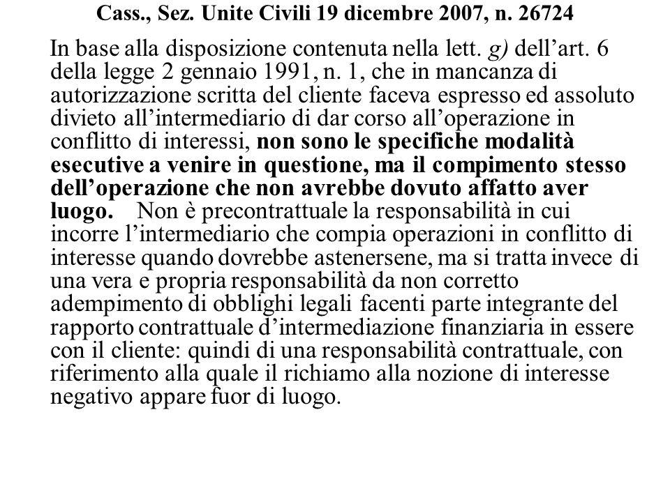 Cass., Sez. Unite Civili 19 dicembre 2007, n. 26724 In base alla disposizione contenuta nella lett. g) dell'art. 6 della legge 2 gennaio 1991, n. 1, c