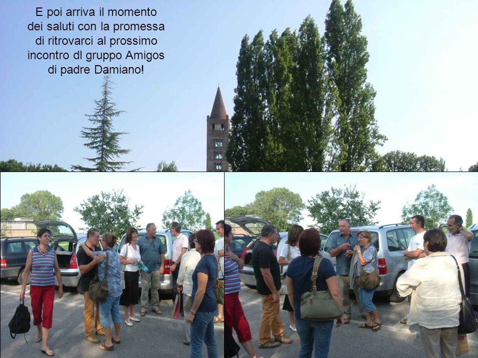 E poi arriva il momento dei saluti con la promessa di ritrovarci al prossimo incontro dl gruppo Amigos di padre Damiano!