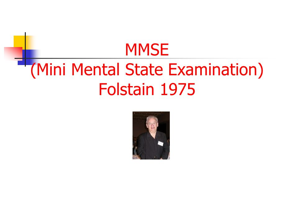 MMSE (Mini Mental State Examination) Folstain 1975