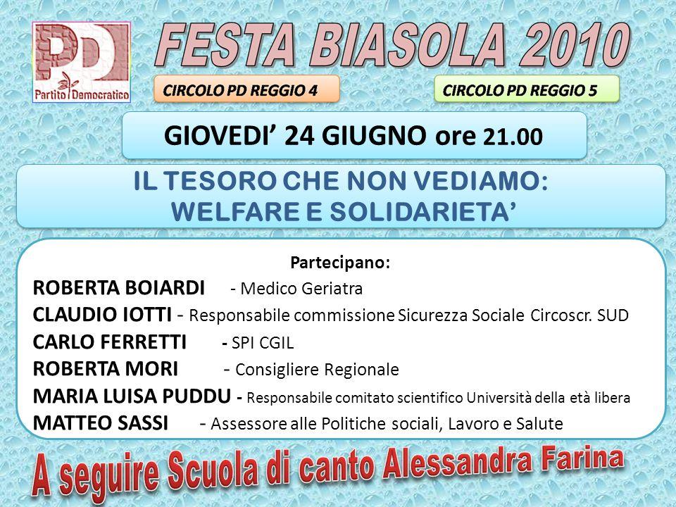 Partecipano: ROBERTA BOIARDI - Medico Geriatra CLAUDIO IOTTI - Responsabile commissione Sicurezza Sociale Circoscr.