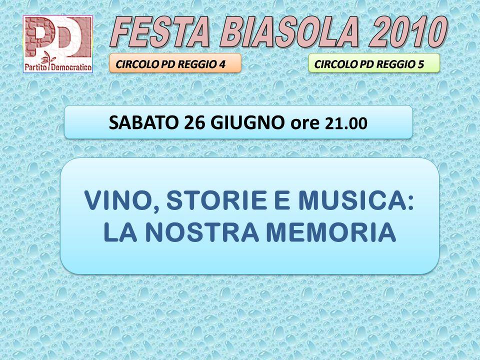 VINO, STORIE E MUSICA: LA NOSTRA MEMORIA VINO, STORIE E MUSICA: LA NOSTRA MEMORIA SABATO 26 GIUGNO ore 21.00