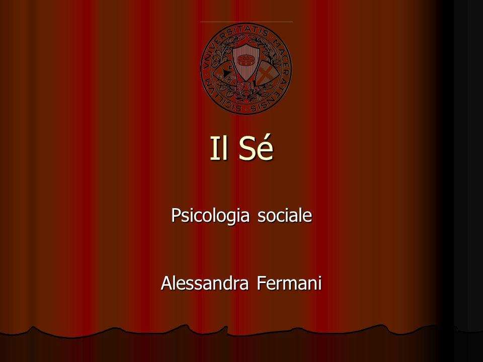 Il Sé Psicologia sociale Alessandra Fermani
