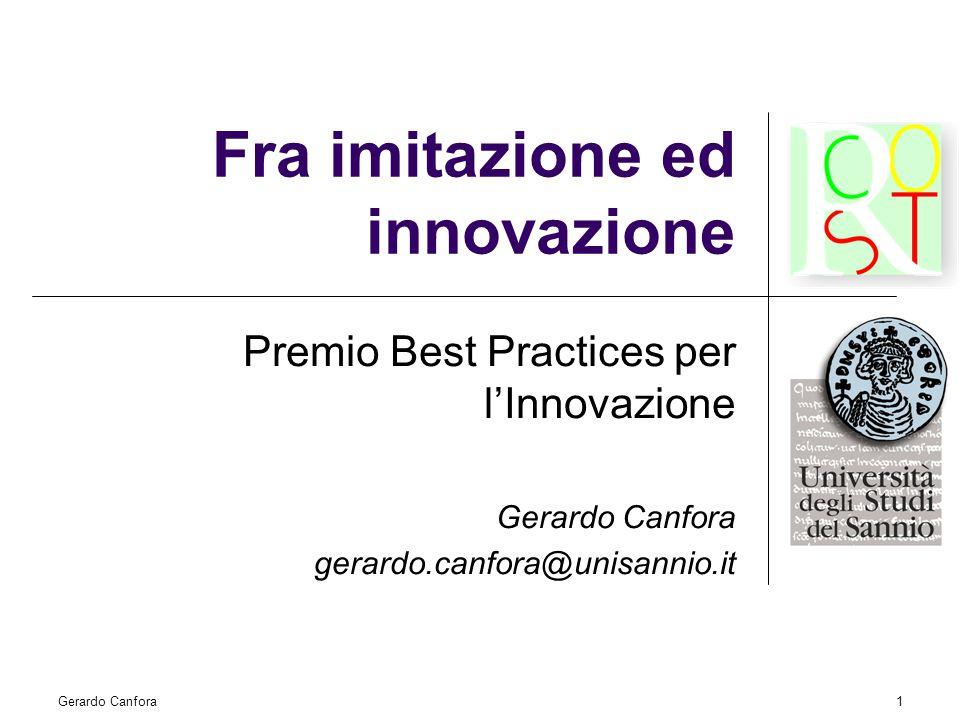 Gerardo Canfora1 Fra imitazione ed innovazione Premio Best Practices per l'Innovazione Gerardo Canfora gerardo.canfora@unisannio.it