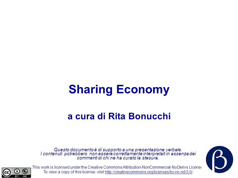 Sharing Economy a cura di Rita Bonucchi Questo documento è di supporto a una presentazione verbale.