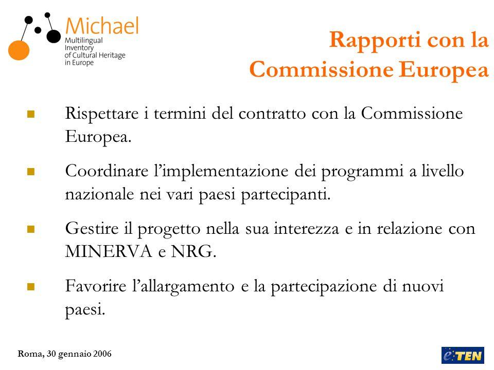 Roma, 30 gennaio 2006 Nuove installazioni nazionali partiranno durante il 2006, in altri 11 paesi europei: Finlandia, Germania, Grecia, Malta, Olanda, Polonia, Portogallo, Rep.