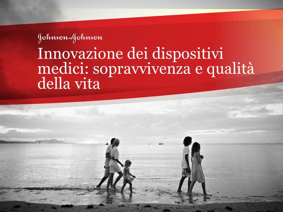 Oltre un secolo di innovazioni nel settore sanitario 1 Property of Johnson & Johnson Innovazione dei dispositivi medici: sopravvivenza e qualità della vita