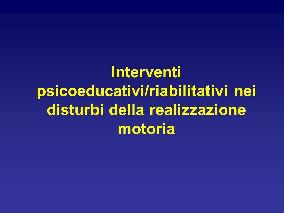 Interventi psicoeducativi/riabilitativi nei disturbi della realizzazione motoria