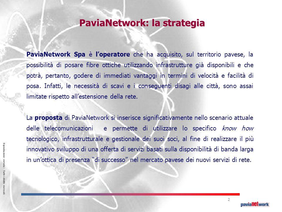 2 PaviaNetwork: la strategia PaviaNetwork Spa è l'operatore che ha acquisito, sul territorio pavese, la possibilità di posare fibre ottiche utilizzando infrastrutture già disponibili e che potrà, pertanto, godere di immediati vantaggi in termini di velocità e facilità di posa.