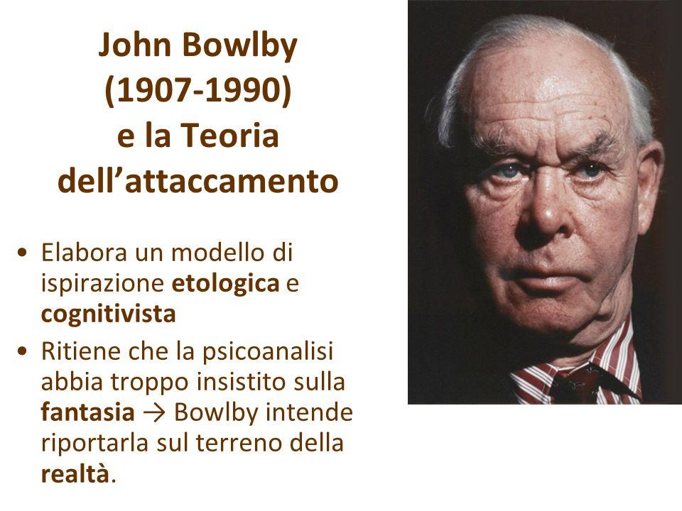 John Bowlby (1907-1990) e la Teoria dell'attaccamento Elabora un modello di ispirazione etologica e cognitivista Ritiene che la psicoanalisi abbia troppo insistito sulla fantasia → Bowlby intende riportarla sul terreno della realtà.