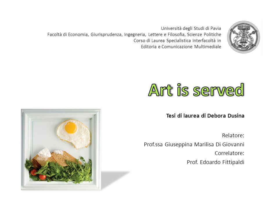 Art is served2 Purpose: to show the mutual relationship between art and food, underlining their striking similarities Introduction Analysis of the evolution of eating habits Body Conclusion Differences between art and food Art becomes food Food becomes art Slow Food and Art