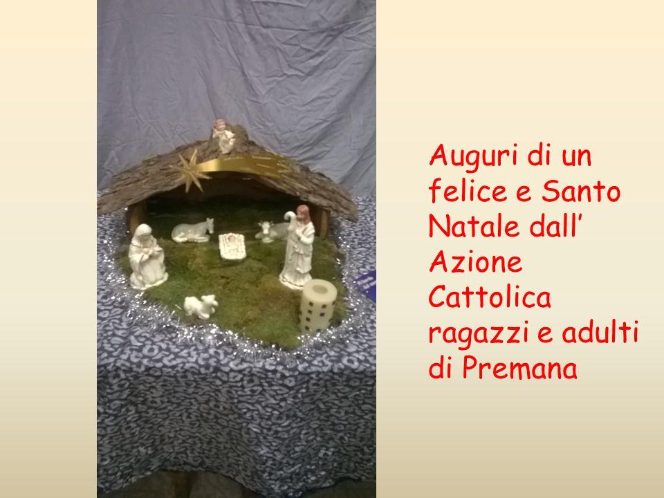 Auguri di un felice e Santo Natale dall' Azione Cattolica ragazzi e adulti di Premana