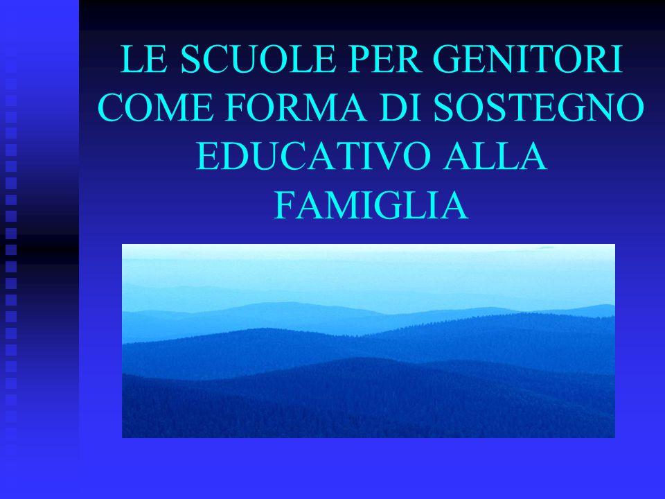 LE SCUOLE PER GENITORI COME FORMA DI SOSTEGNO EDUCATIVO ALLA FAMIGLIA