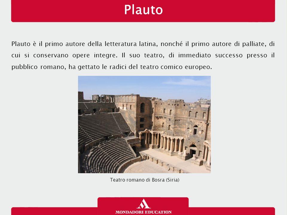 Plauto è il primo autore della letteratura latina, nonché il primo autore di palliate, di cui si conservano opere integre.