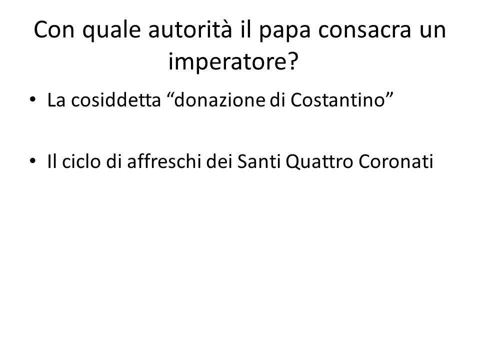 Con quale autorità il papa consacra un imperatore.