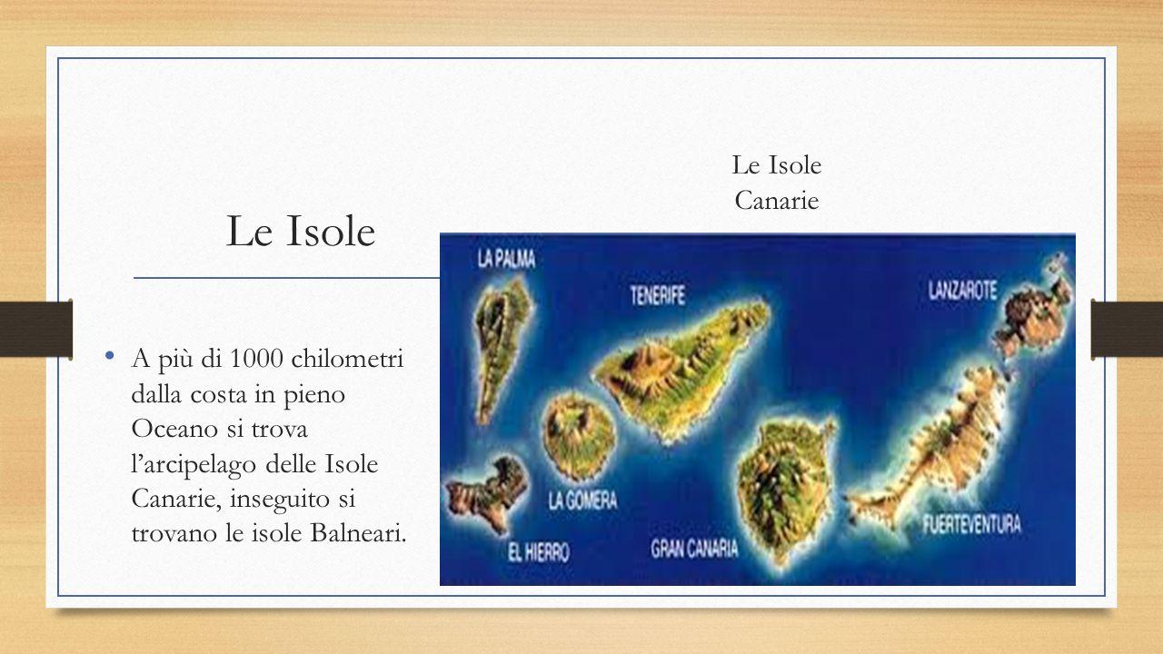 Le Isole A più di 1000 chilometri dalla costa in pieno Oceano si trova l'arcipelago delle Isole Canarie, inseguito si trovano le isole Balneari. Le Is