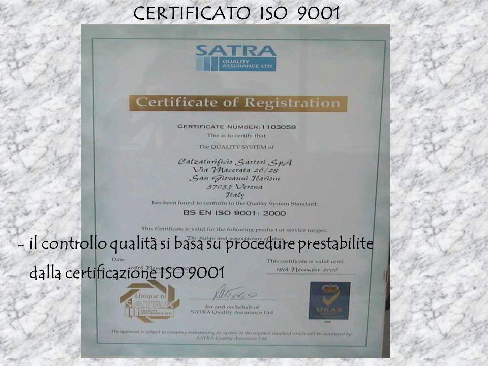 CERTIFICATO ISO 9001 - il controllo qualità si basa su procedure prestabilite dalla certificazione ISO 9001