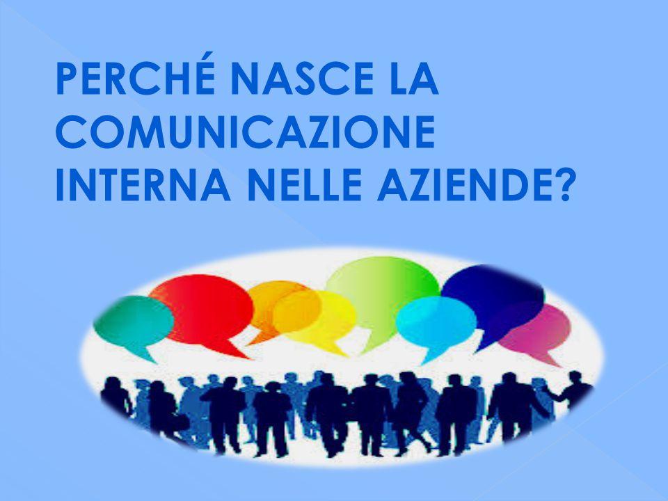 PERCHÉ NASCE LA COMUNICAZIONE INTERNA NELLE AZIENDE
