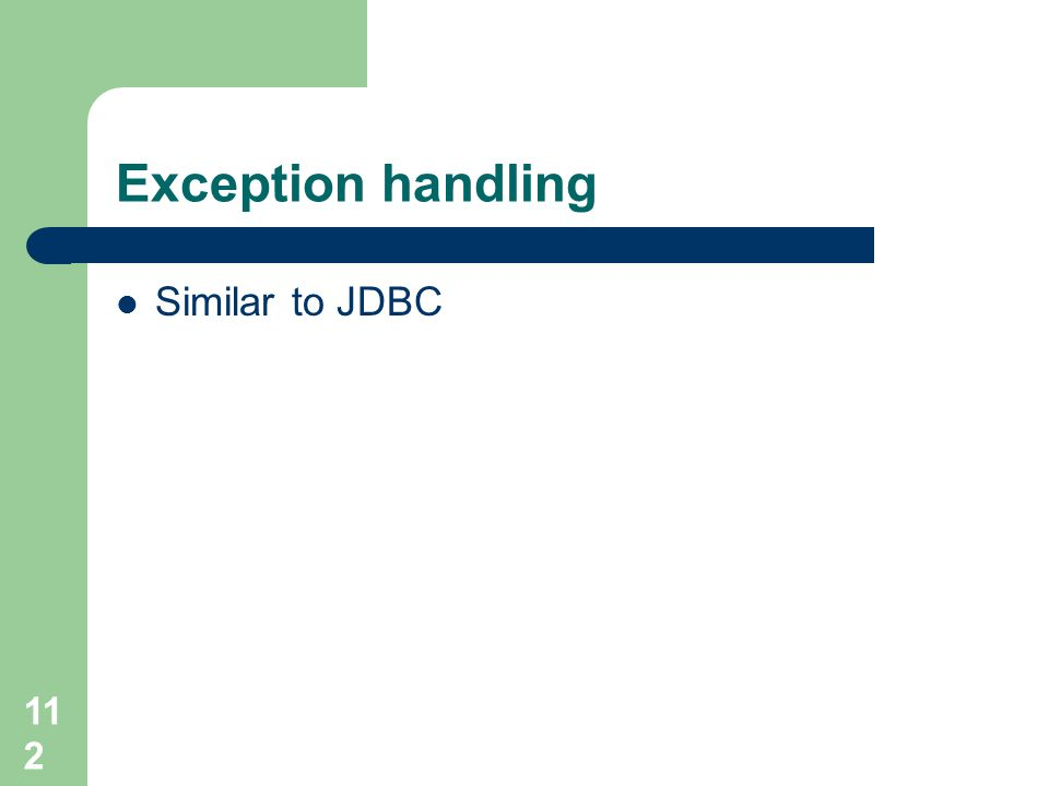 112 Exception handling Similar to JDBC
