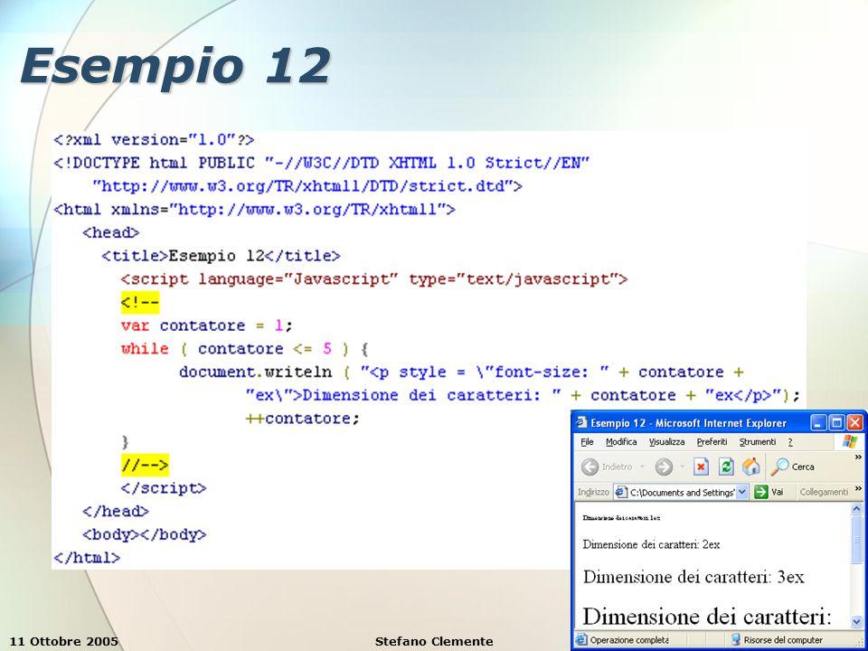 11 Ottobre 2005Stefano Clemente51 Esempio 12