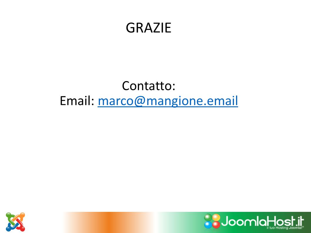 GRAZIE Contatto: Email: marco@mangione.emailmarco@mangione.email