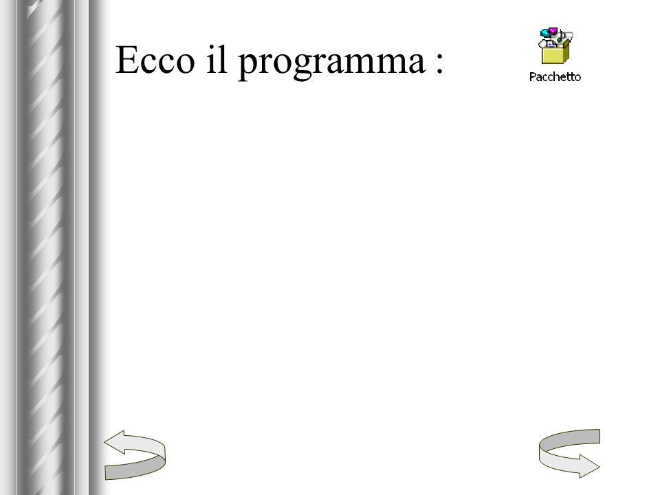 Ecco il programma :