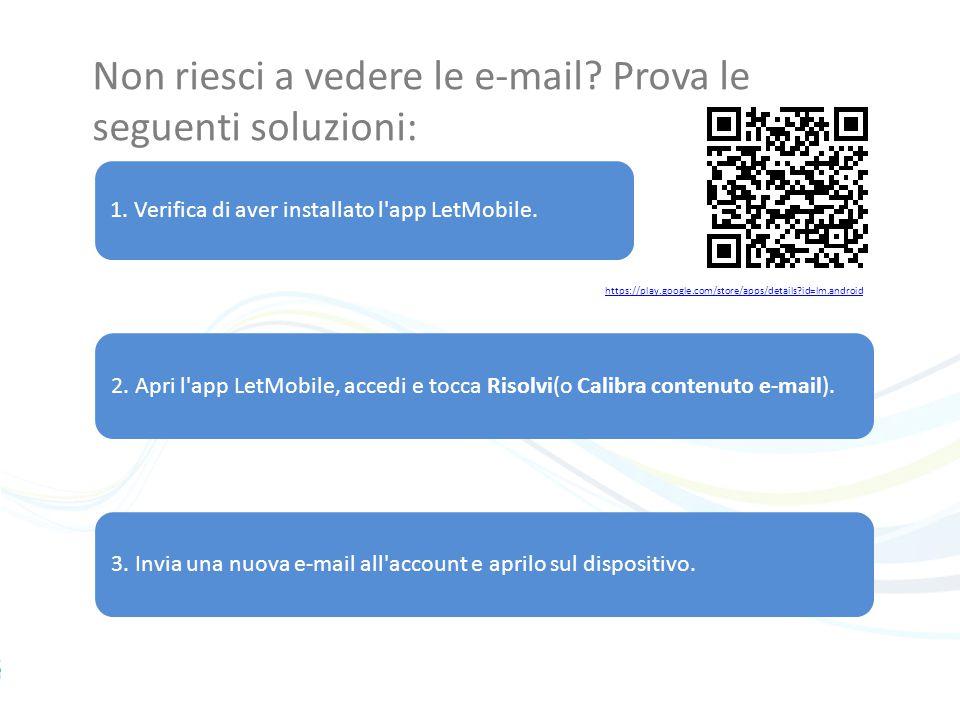 Non riesci a vedere le e-mail. Prova le seguenti soluzioni: 1.