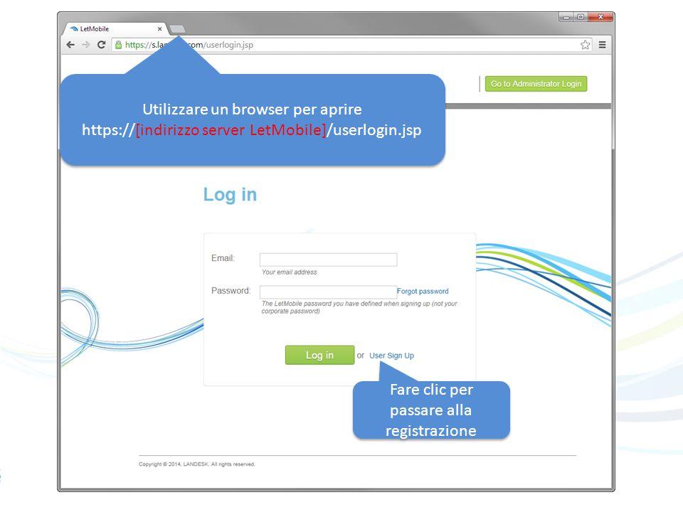 4 Utilizzare un browser per aprire https://[indirizzo server LetMobile]/userlogin.jsp Fare clic per passare alla registrazione
