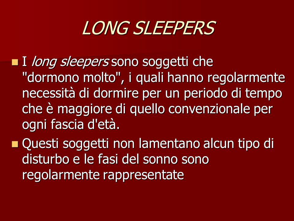 LONG SLEEPERS I long sleepers sono soggetti che