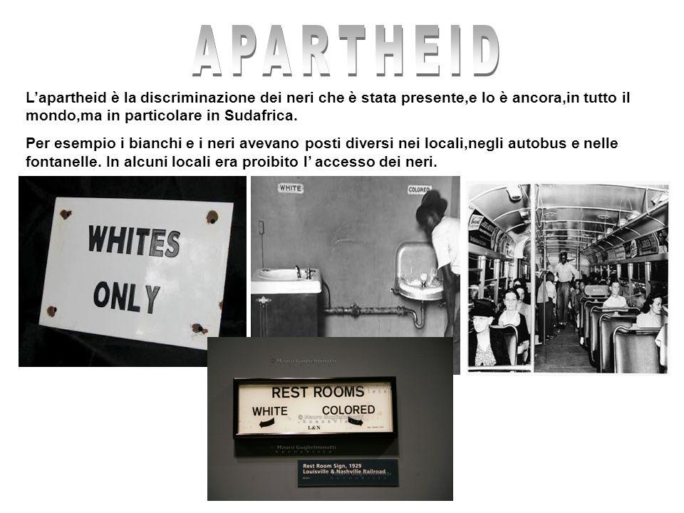 L'apartheid è la discriminazione dei neri che è stata presente,e lo è ancora,in tutto il mondo,ma in particolare in Sudafrica.