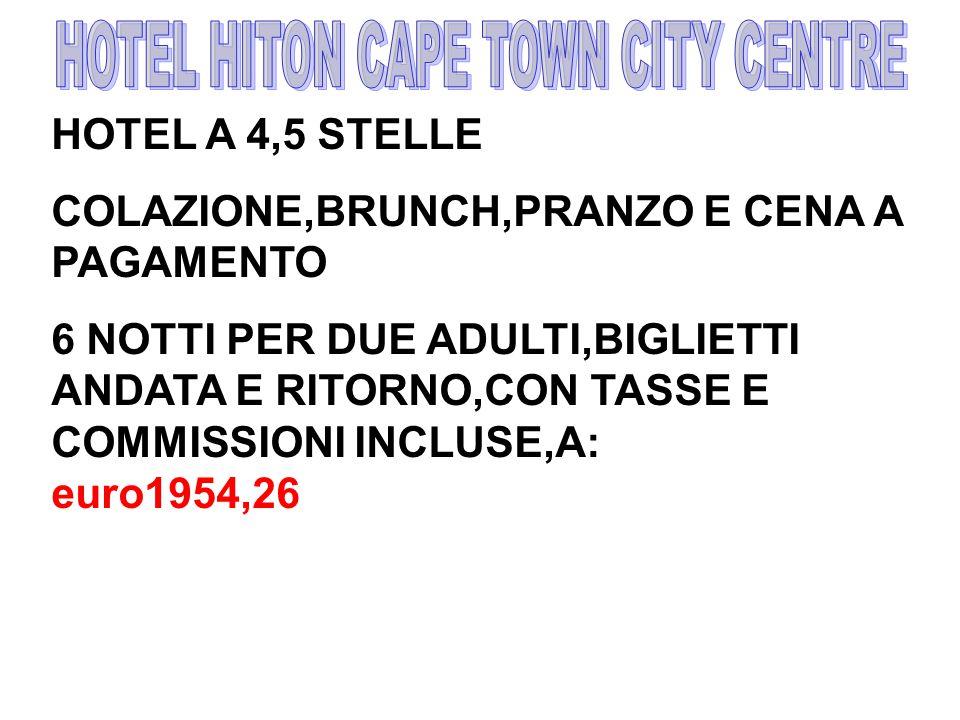HOTEL A 4,5 STELLE COLAZIONE,BRUNCH,PRANZO E CENA A PAGAMENTO 6 NOTTI PER DUE ADULTI,BIGLIETTI ANDATA E RITORNO,CON TASSE E COMMISSIONI INCLUSE,A: euro1954,26