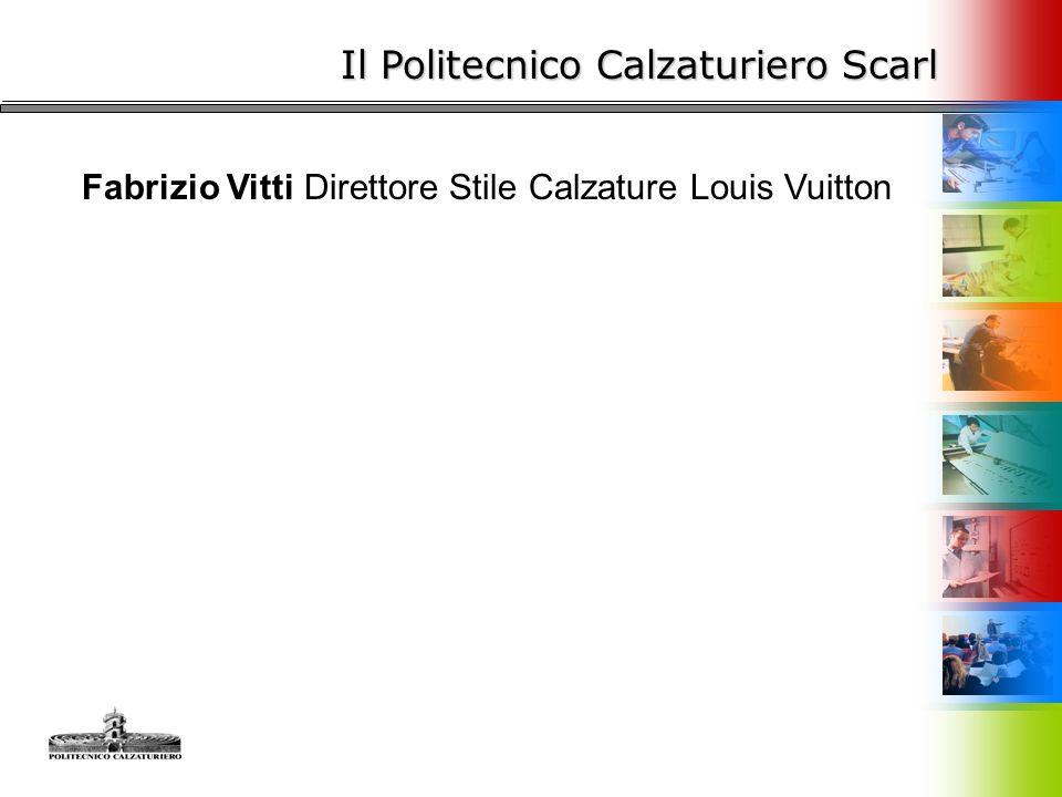 Il Politecnico Calzaturiero Scarl Fabrizio Vitti Direttore Stile Calzature Louis Vuitton