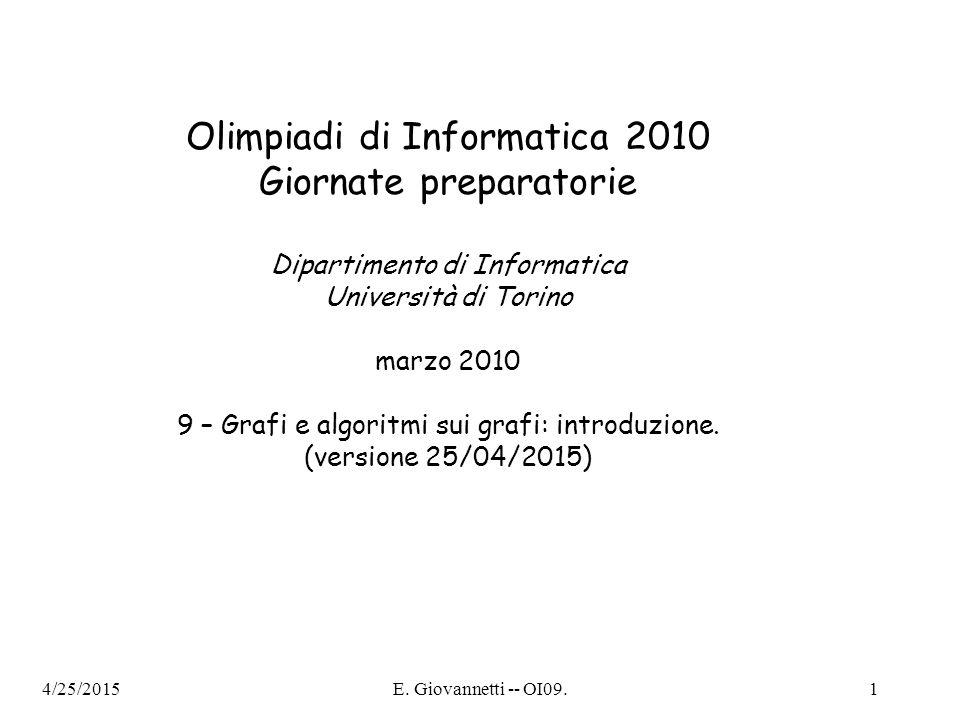 4/25/2015E. Giovannetti -- OI09.1 Olimpiadi di Informatica 2010 Giornate preparatorie Dipartimento di Informatica Università di Torino marzo 2010 9 –
