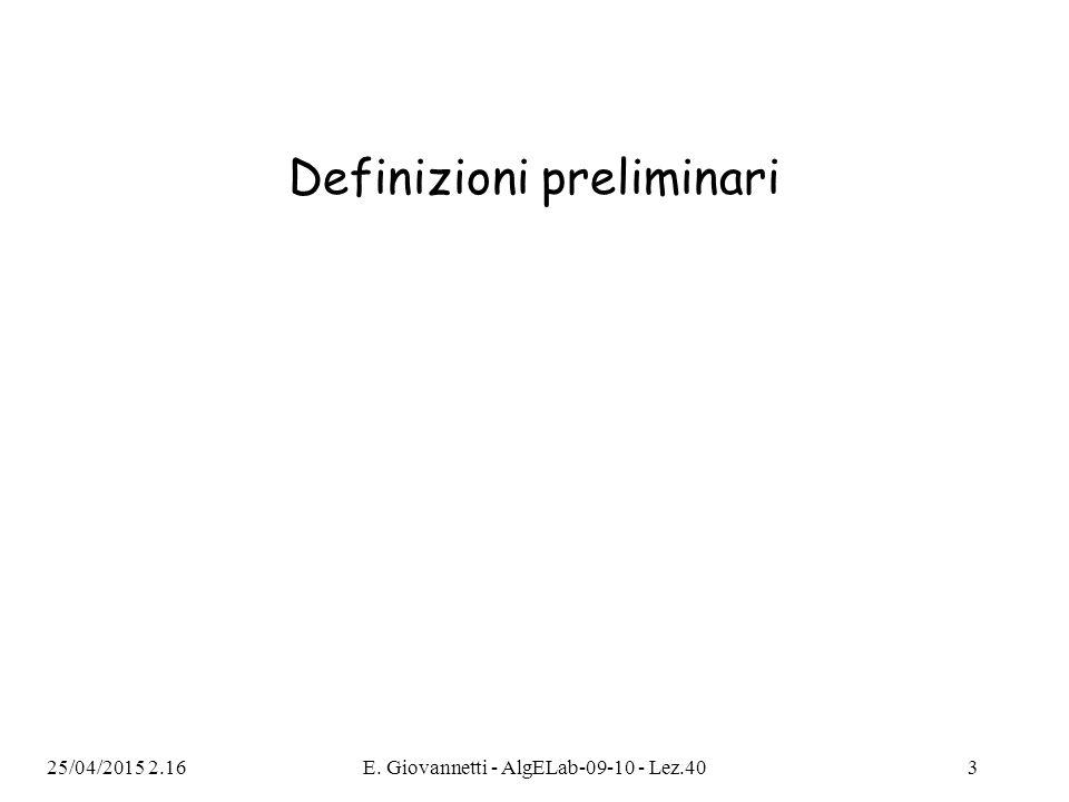 25/04/2015 2.18E. Giovannetti - AlgELab-09-10 - Lez.403 Definizioni preliminari