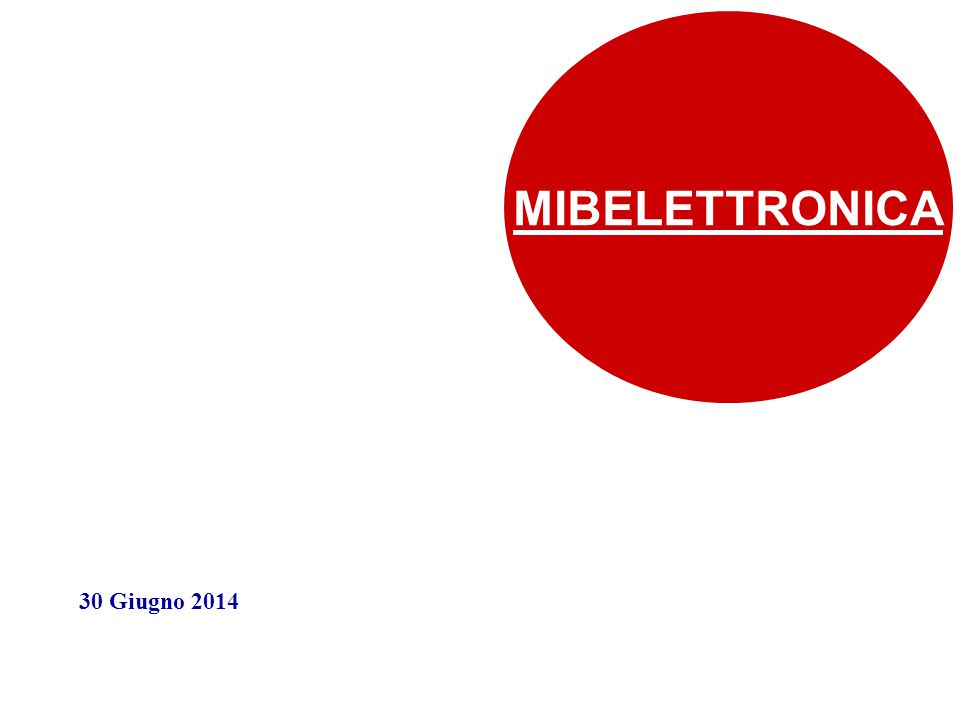 30 Giugno 2014 MIBELETTRONICA