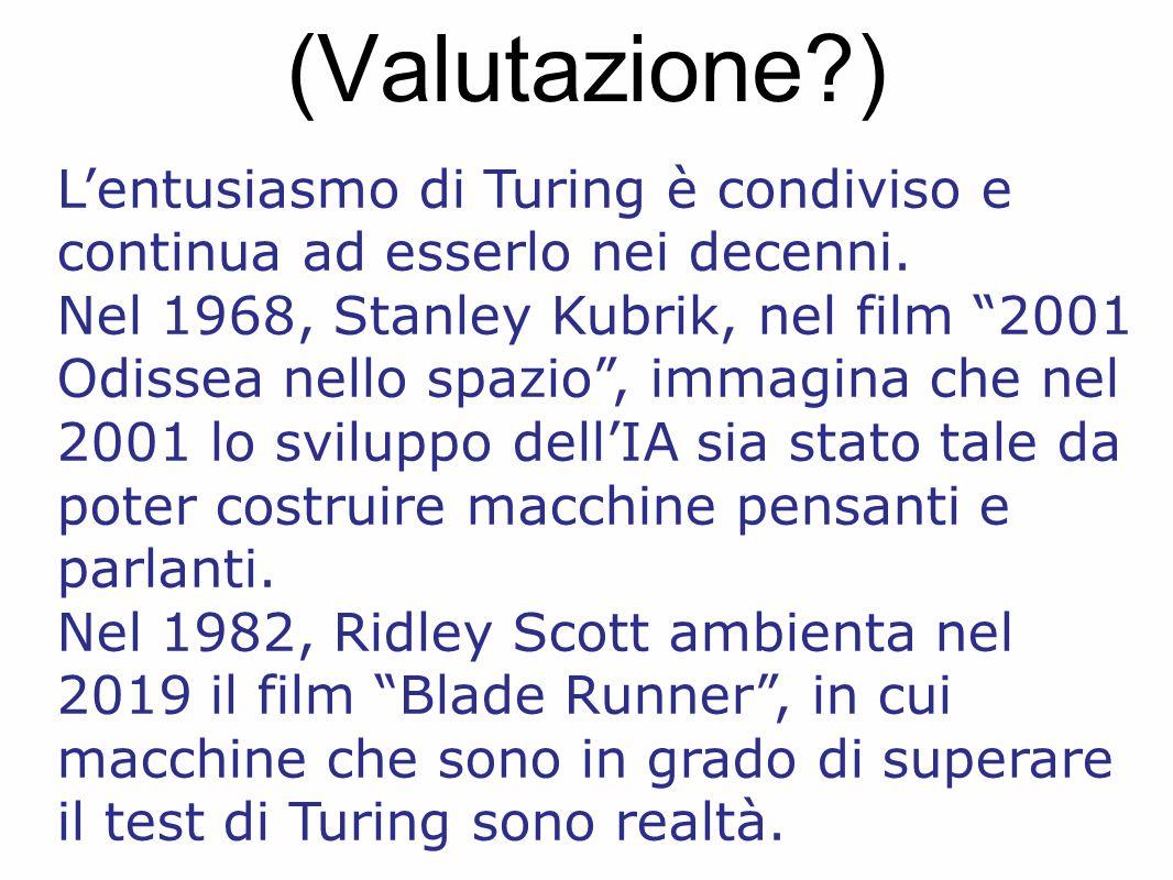(Valutazione?) L'entusiasmo di Turing è condiviso e continua ad esserlo nei decenni.
