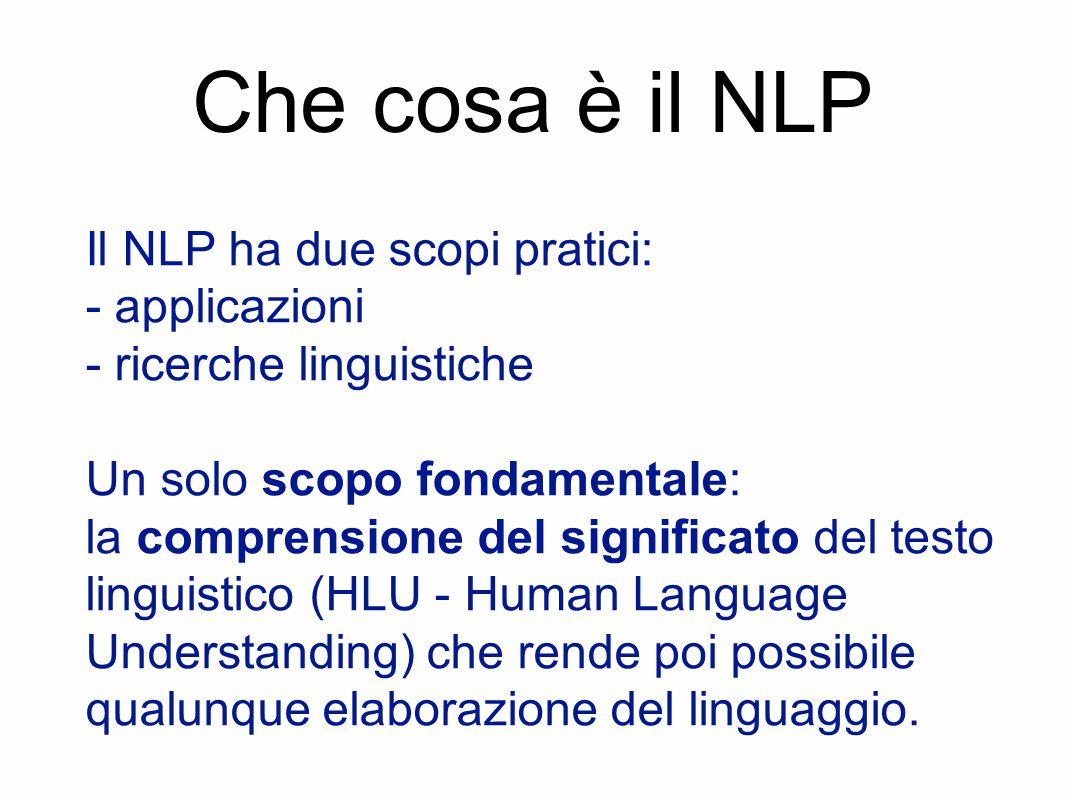 NLP e subtask Il NLP è rivolto a risolvere il problema della comprensione del significato del testo.